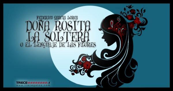 Doña Rosita la soltera o el lenguaje de las flores, crítica teatral