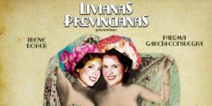 """""""Es mi hombre"""", de Livianas Provincianas; crítica teatral"""