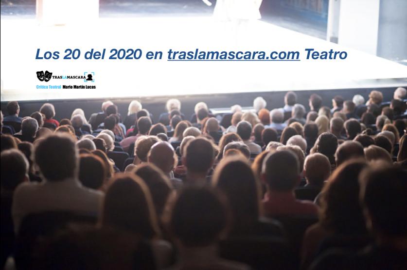 Los 20 del 2020 de Traslamascara.com en Teatro